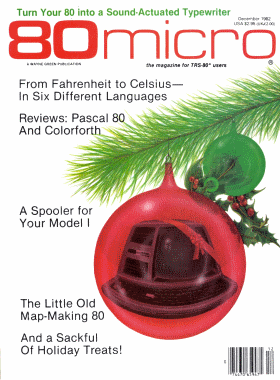 December 1982 issue of 80 Micro magazine